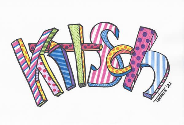 """Das Wort """"Kitsch"""" wird als dreidimensionaler Schriftzug im Stil von Romero Britto mit dicken schwarzen Umrisslinien und gefüllt mit bunten Mustern dargestellt. Das Wort ist in einem Bogen geschrieben."""